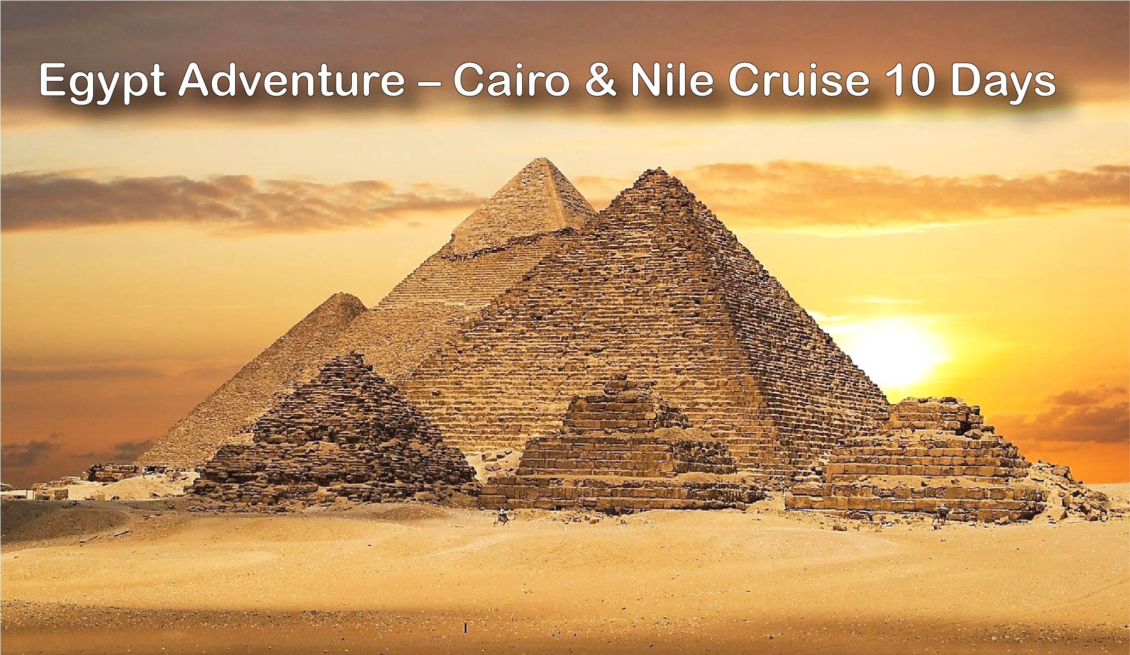 Egypt Adventure – Cairo & Nile Cruise 10 Days